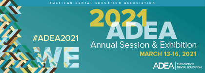 ADEA Annual Session and Exhibition | March 16 - 19 | Chicago, IL